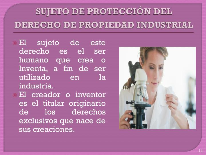 SUJETO DE PROTECCIÓN DEL DERECHO DE PROPIEDAD INDUSTRIAL