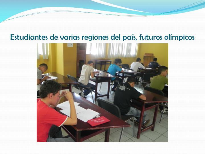 Estudiantes de varias regiones del país, futuros olímpicos