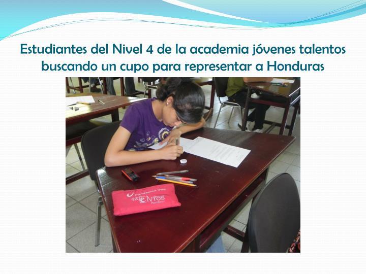 Estudiantes del Nivel 4 de la academia jóvenes talentos buscando un cupo para representar a Honduras