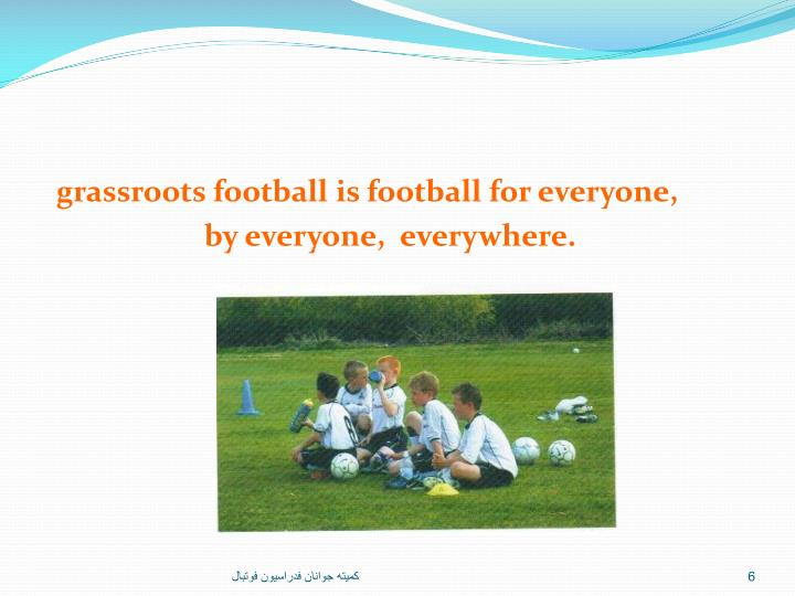 grassroots football is football for everyone,