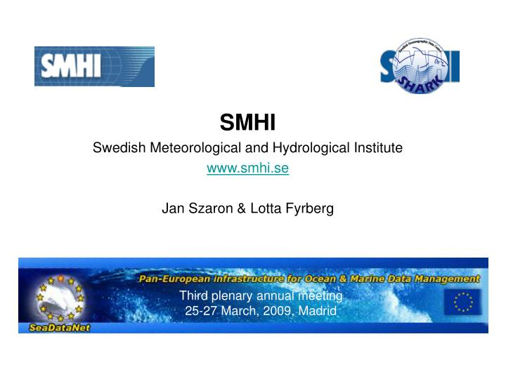 Smhi swedish meteorological and hydrological institute www smhi se jan szaron lotta fyrberg
