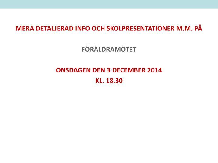 MERA DETALJERAD INFO OCH SKOLPRESENTATIONER M.M. PÅ