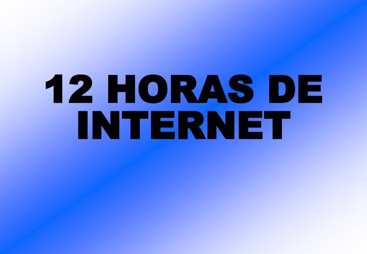 12 HORAS DE INTERNET