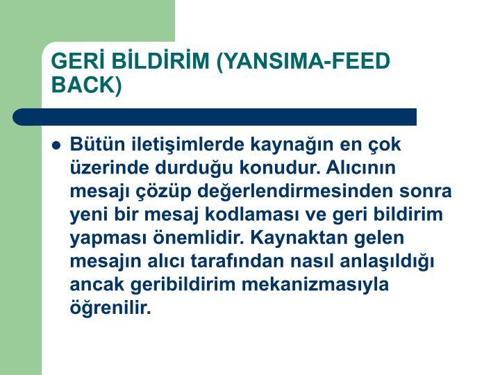 GERİ BİLDİRİM (YANSIMA-FEED BACK)