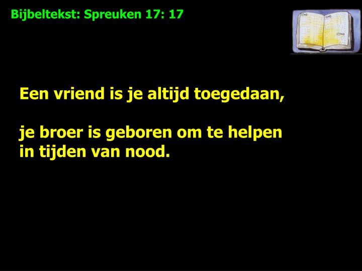 Bijbeltekst: Spreuken 17: 17