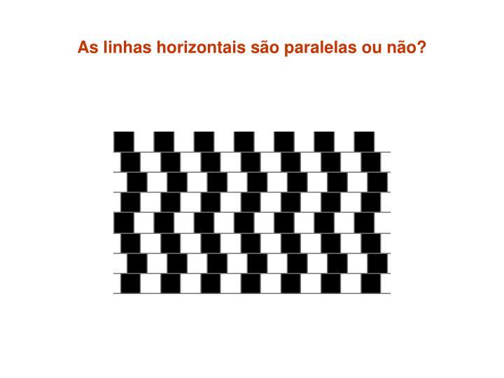 As linhas horizontais são paralelas ou não?