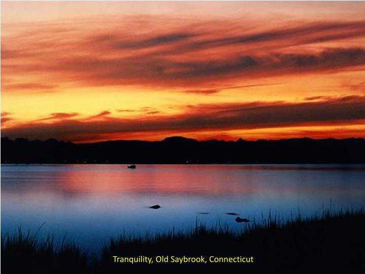 Tranquility, Old Saybrook,