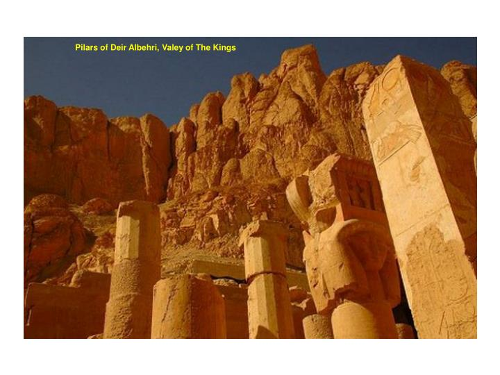Pilars of Deir Albehri, Valey of The Kings