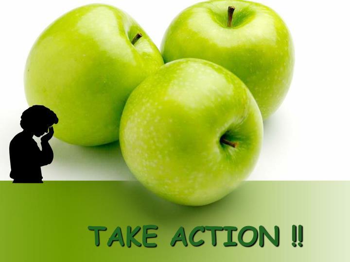 TAKE ACTION !!