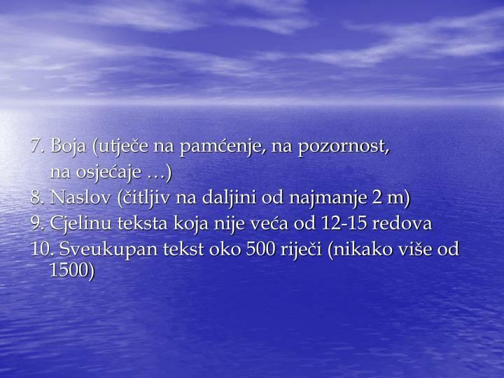 7. Boja (utječe na pamćenje, na pozornost,