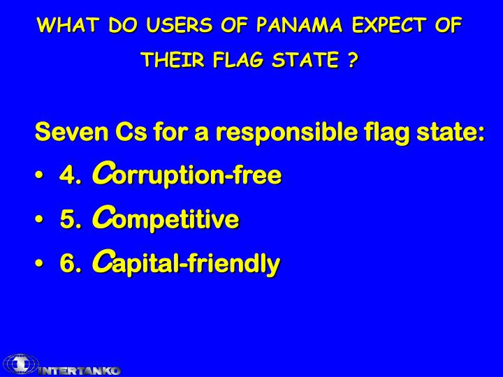 WHAT DO USERS OF PANAMA EXPECT OF THEIR FLAG STATE ?