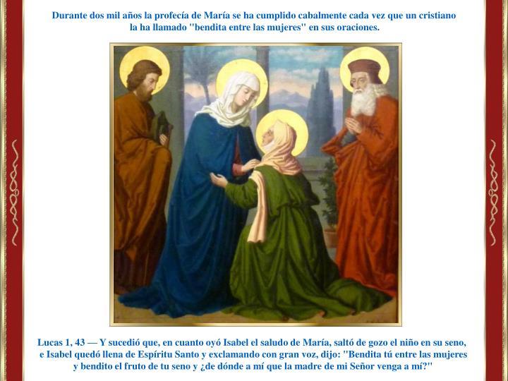 Durante dos mil años la profecía de María se ha cumplido cabalmente cada vez que un