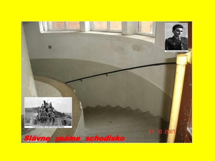 Slávne  známe  schodisko