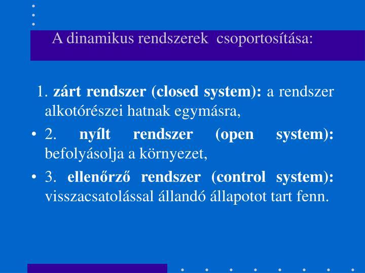 A dinamikus rendszerek  csoportosít