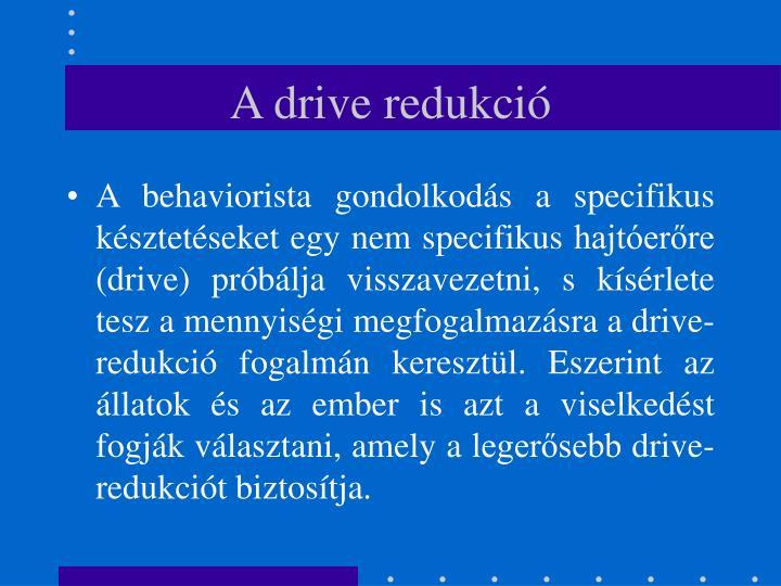 A drive redukció