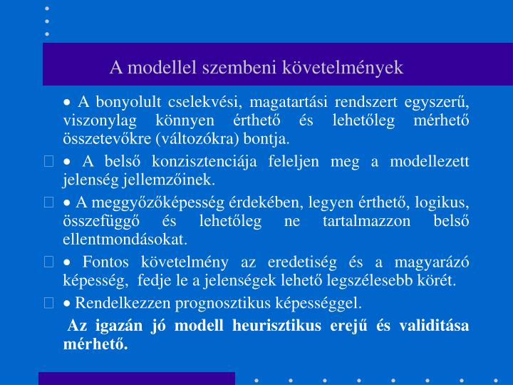 A modellel szembeni követelmények