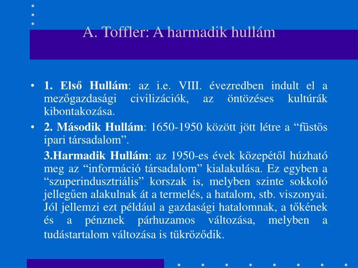 A. Toffler: A harmadik hullám