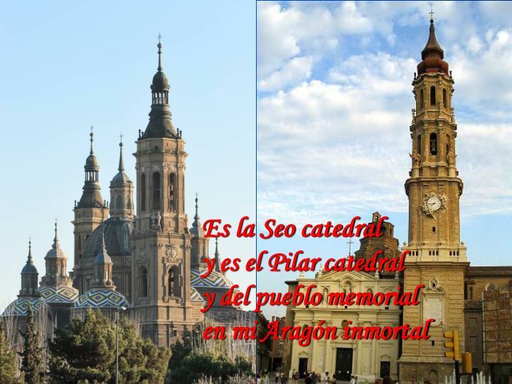 Es la Seo catedral