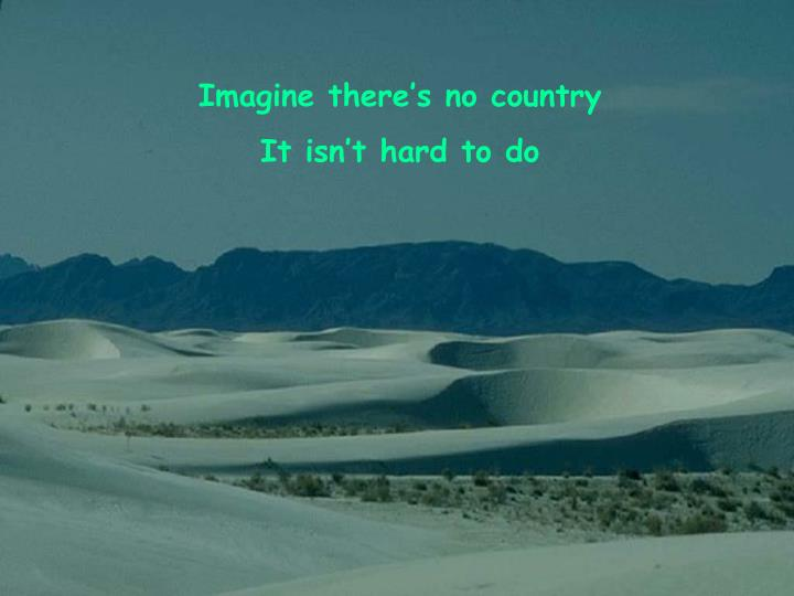 Imagine there's no country