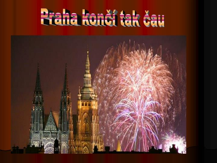 Praha končí tak čau