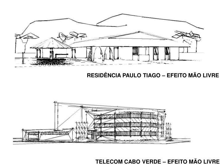 RESIDÊNCIA PAULO TIAGO – EFEITO MÃO LIVRE