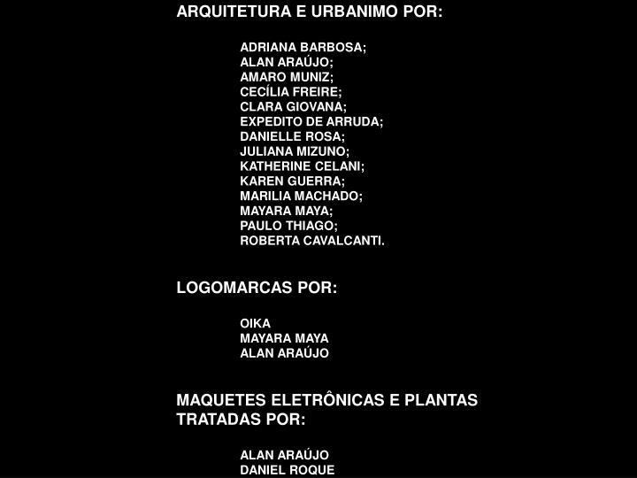 ARQUITETURA E URBANIMO POR: