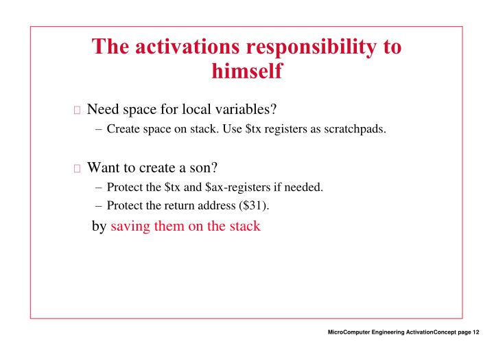The activations responsibility to himself
