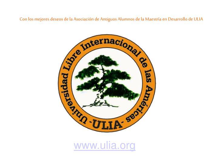 Con los mejores deseos de la Asociación de Antiguos Alumnos de la Maestría en Desarrollo de ULIA