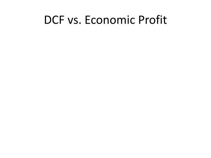 DCF vs. Economic Profit