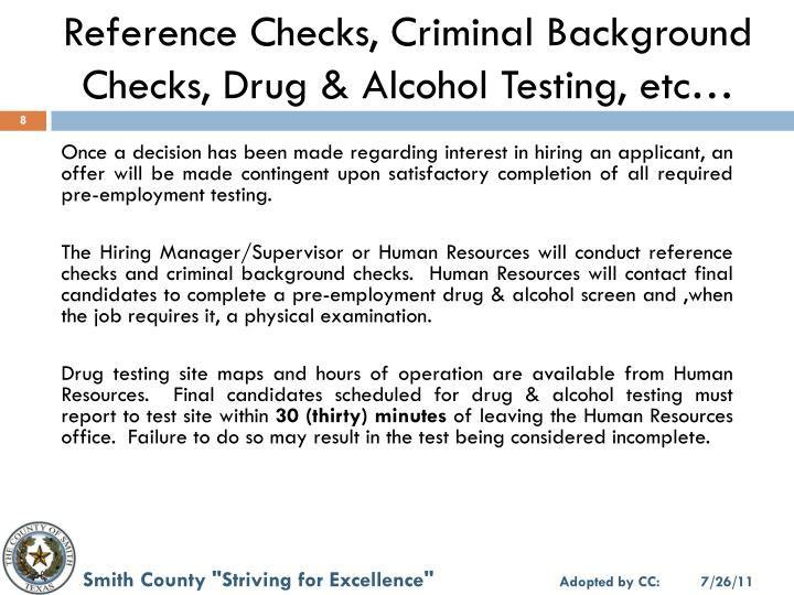 Reference Checks, Criminal Background Checks, Drug & Alcohol Testing, etc…