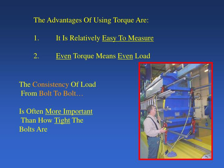 The Advantages Of Using Torque Are: