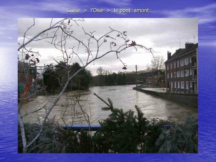 Guise  >  l'Oise  >  le pont  amont