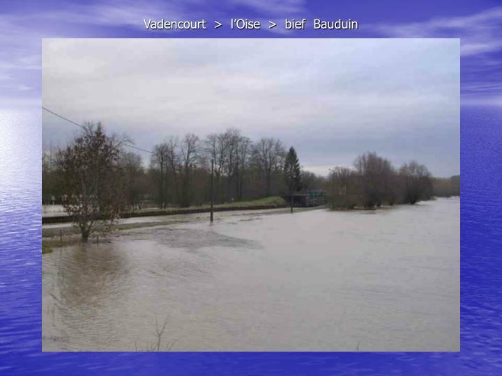 Vadencourt  >  l'Oise  >  bief  Bauduin