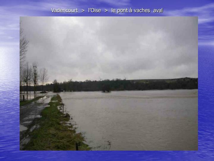 Vadencourt  >  l'Oise  >  le pont à vaches  aval