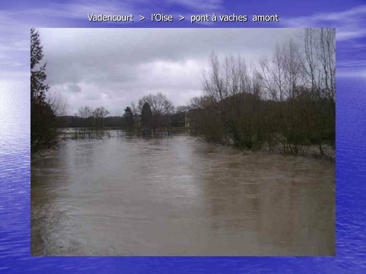 Vadencourt  >  l'Oise  >  pont à vaches  amont