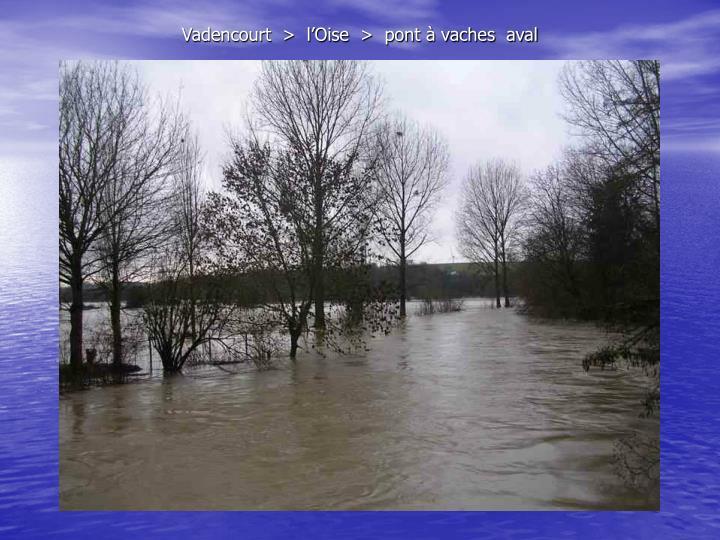 Vadencourt  >  l'Oise  >  pont à vaches  aval