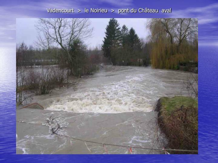 Vadencourt  >  le Noirieu  >  pont du Château  aval