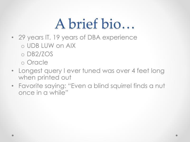 A brief bio…