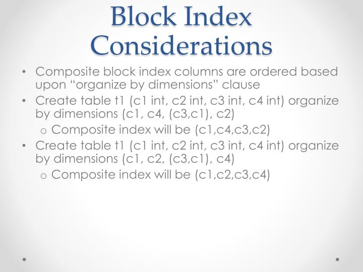 Block Index Considerations