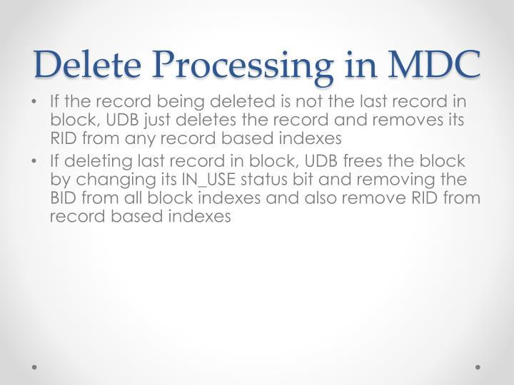 Delete Processing in MDC