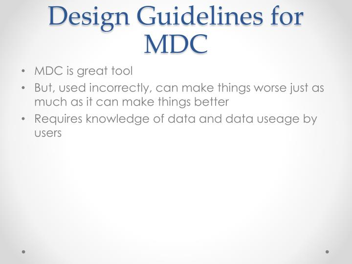 Design Guidelines for MDC
