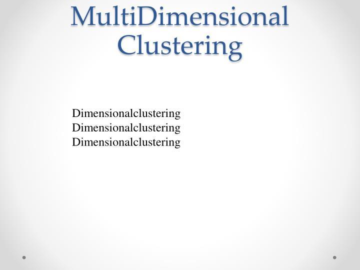 MultiDimensional Clustering