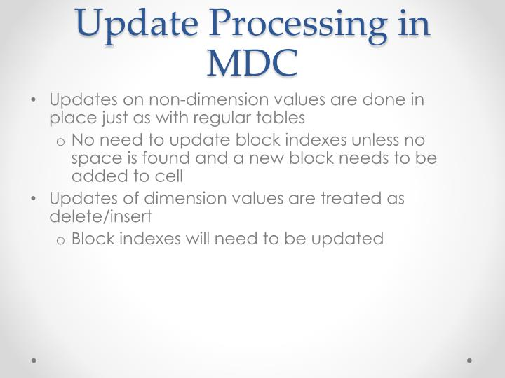 Update Processing in MDC