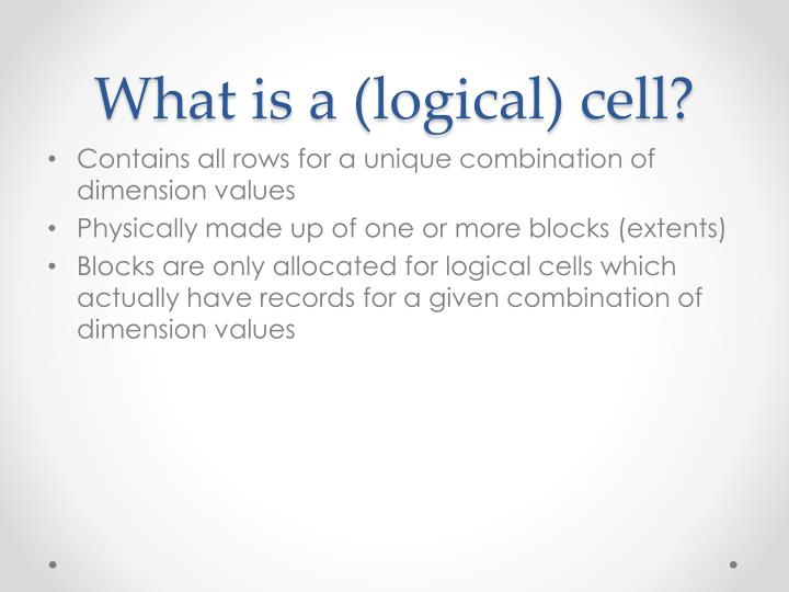What is a (logical) cell?