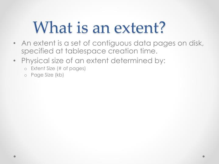 What is an extent?