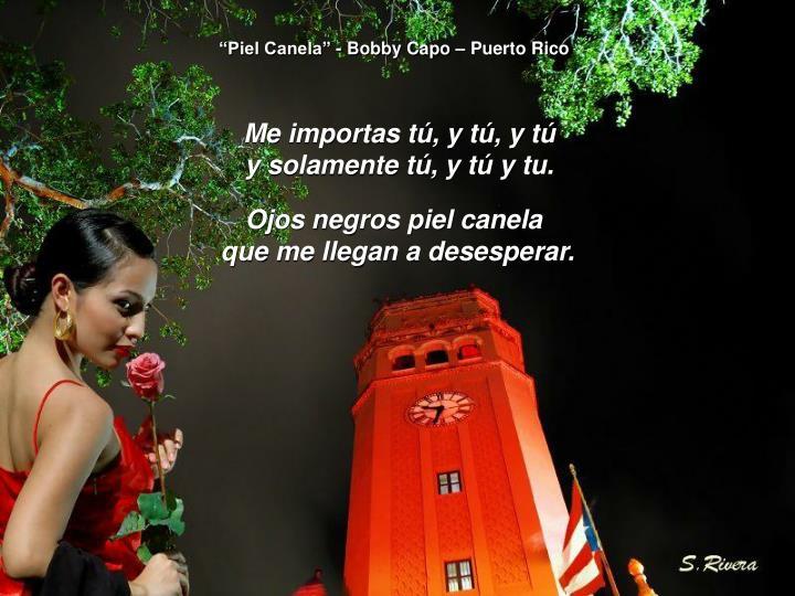 """Piel Canela"" - Bobby Capo – Puerto Rico"