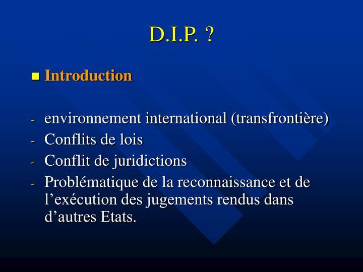 D.I.P. ?