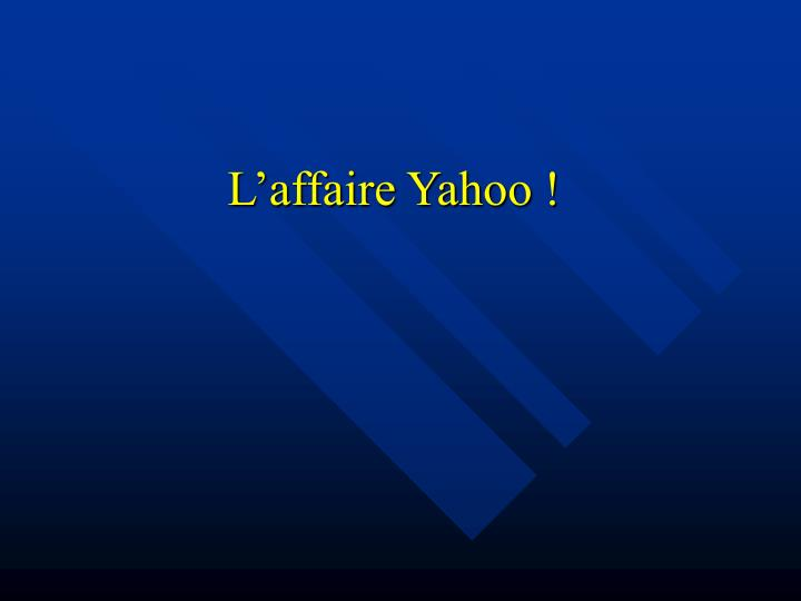 L'affaire Yahoo !