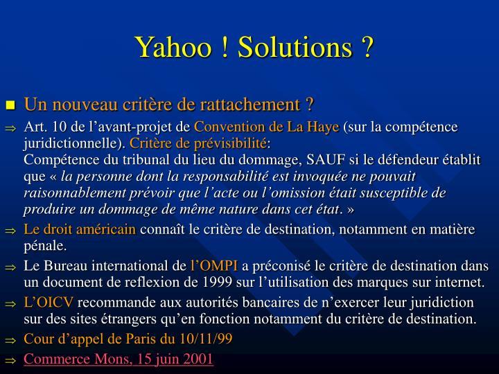 Yahoo ! Solutions ?