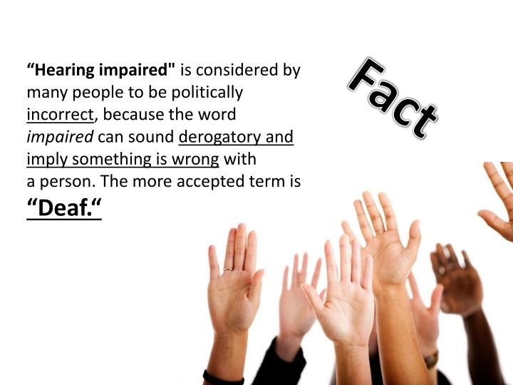 """Hearing impaired"""